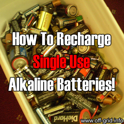 How To Recharge Single Use Alkaline Batteries