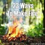 23 Ways To Make Fire