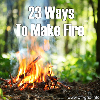 23 Ways To Make Fire