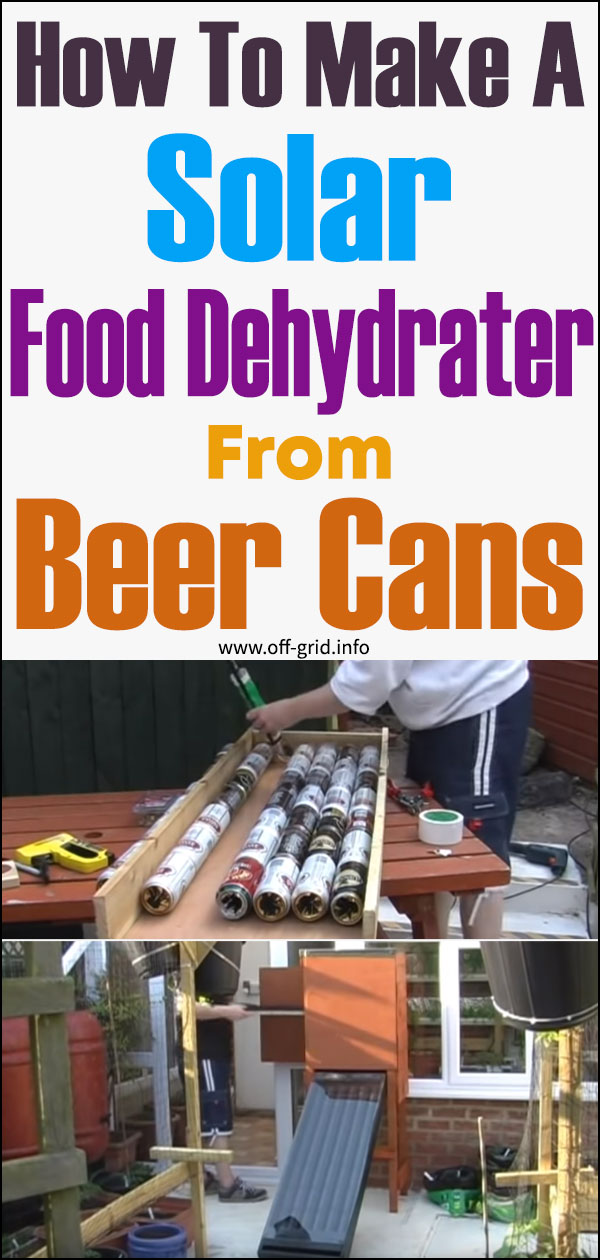 How To Make A Solar Food Dehydrater From Beer Cans