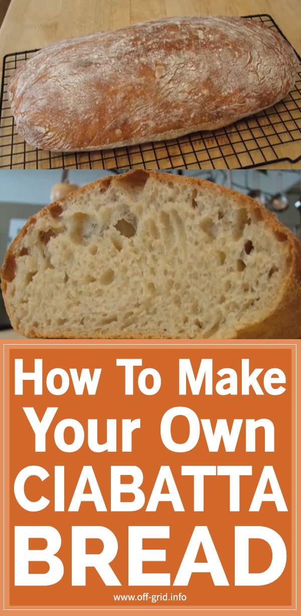 How To Make Your Own Ciabatta Bread