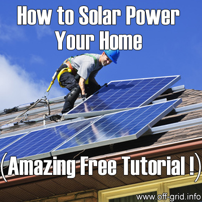 How To Solar Power Your Home Amazing Free Tutorial Off