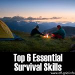 Top 6 Essential Survival Skills
