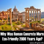 Why Was Roman Concrete More Eco Friendly 2000 Years Ago?