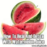 How To Heal And Detox With Watermelon Juice