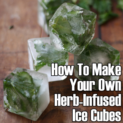 How To Make Your Own Herb-Infused Ice Cubes