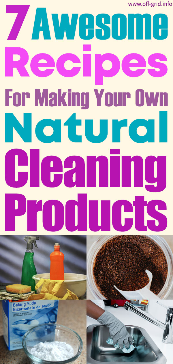 7 Awesome Recipes For Making Your Own Natural Cleaning Products