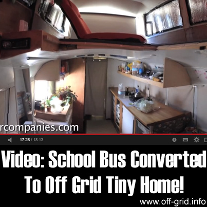 Video- School Bus Converted To Off Grid Tiny Home
