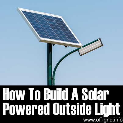 How To Build Your Own Solar-Powered Outside Light