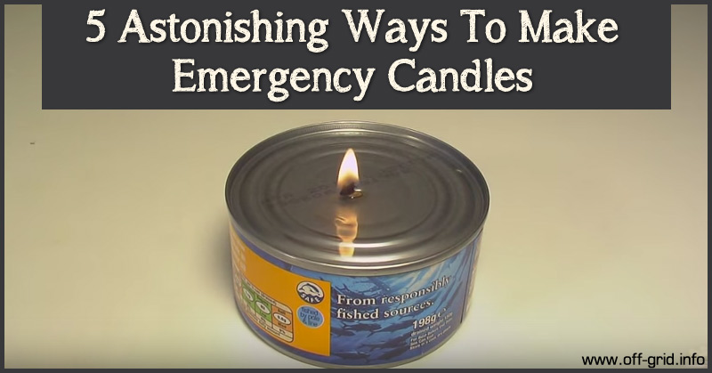 5 Astonishing Ways To Make Emergency Candles