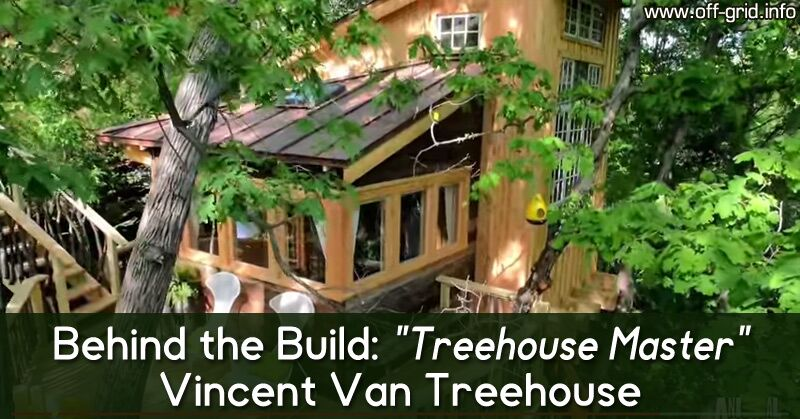 Behind the Build Treehouse Master Vincent Van Treehouse