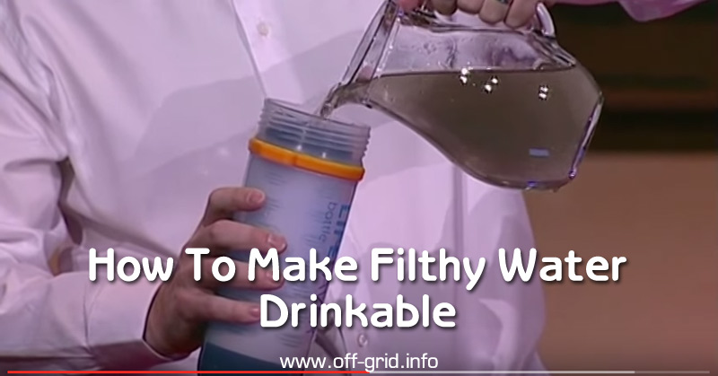How To Make Filthy Water Drinkable