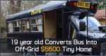 19 year Old Converts Bus Into Off-Grid $5600 Tiny Home