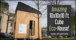 Amazing 10x10x10 ft Cube Eco-House!