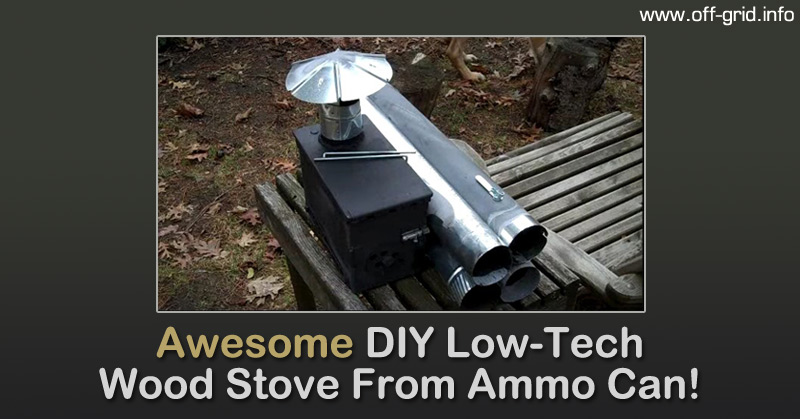 Awesome DIY Low-Tech Wood Stove From Ammo Can