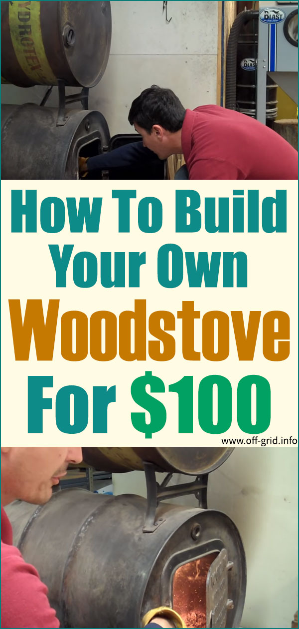 Build Your Own Woodstove For $100
