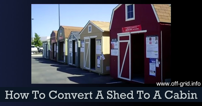 How To Convert A Shed To A Cabin