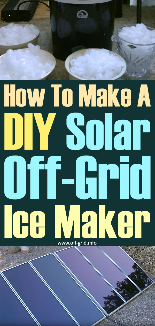 How To Make A DIY Solar Off-Grid Ice Maker