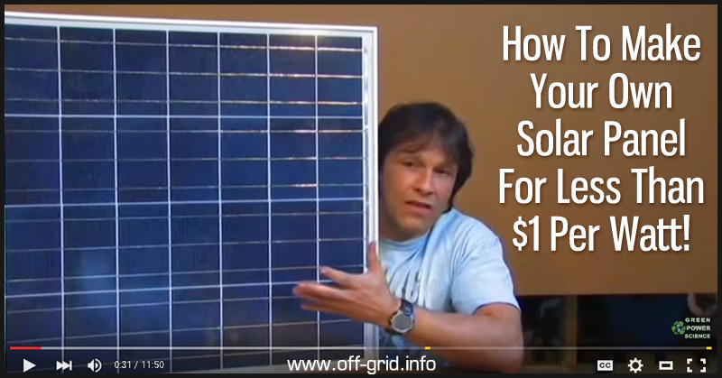 How To Make Your Own Solar Panel For Less Than $1 Per Watt!
