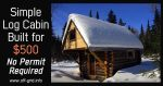 Simple Log Cabin- Built for $500 – No Permit Required