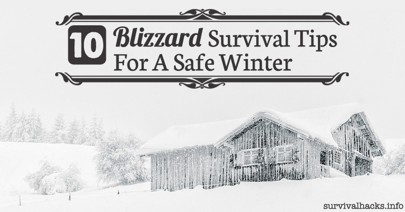 10 Blizzard Survival Tips For A Safe Winter