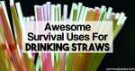 Awesome Survival Uses For Drinking Straws