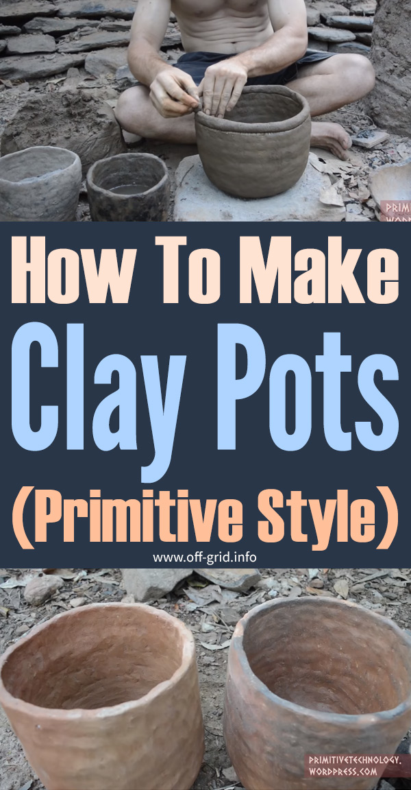 How To Make Clay Pots – Primitive Style