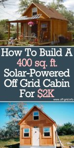 How To Build A 400 sq ft Solar Powered Off Grid Cabin For 2k