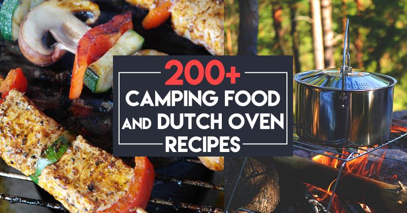 Huge List Of Camping Food And Dutch Oven Recipes