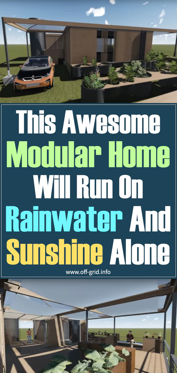 This Awesome Modular Home Will Run On Rainwater And Sunshine Alone