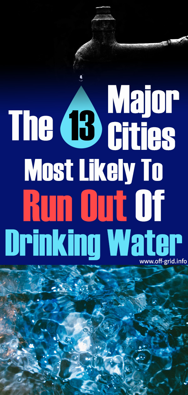 The 13 Major Cities Most Likely To Run Out Of Drinking Water