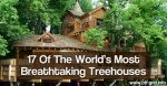 17 Of The World's Most Breathtaking Treehouses