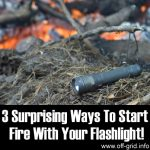 3 Surprising Ways To Start Fire With Your Flashlight!