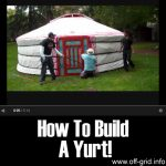 How To Build A Yurt!