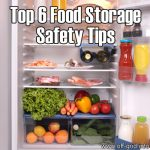 Top 6 Food Storage Safety Tips
