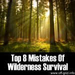 Top 8 Mistakes Of Wilderness Survival