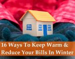 16 Ways To Keep Warm And Reduce Your Bills In Winter