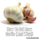 How To Eat Raw Garlic (And Why!)