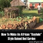 """How To Make An African """"Keyhole"""" Style Raised Bed Garden"""