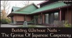 Building Without Nails – The Genius Of Japanese Carpentry