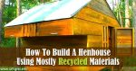 How To Build A Henhouse Using Mostly Recycled Materials