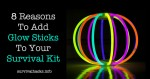 8 Reasons To Add Glow Sticks To Your Survival Kit