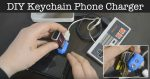 DIY Keychain Phone Charger – (runs without electricity)