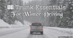 11 Trunk Essentials For Winter Driving
