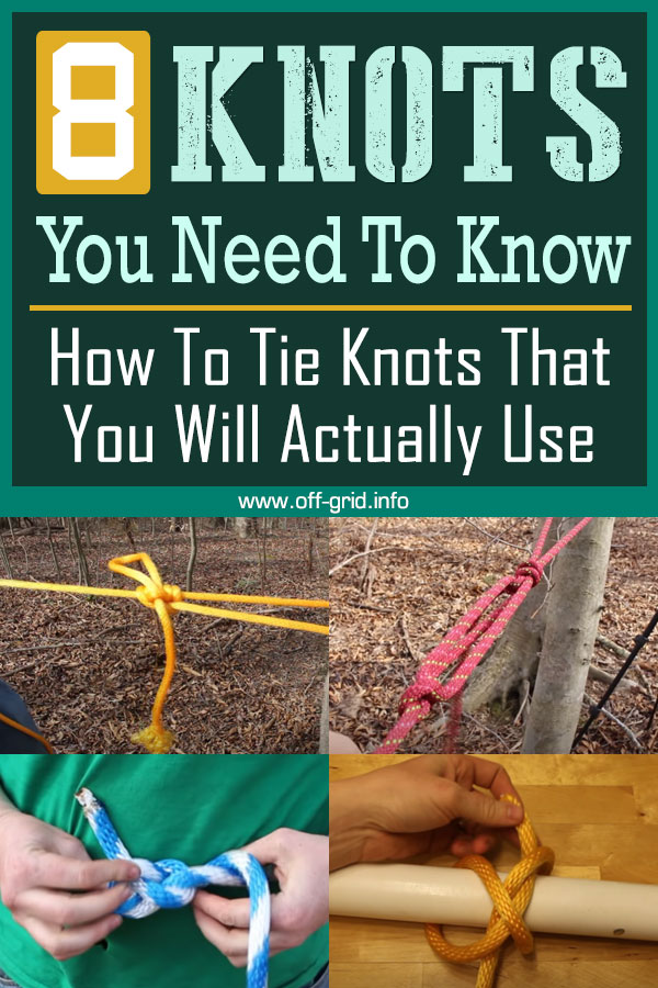 8 KNOTS You Need To Know - How To Tie Knots That You Will Actually Use