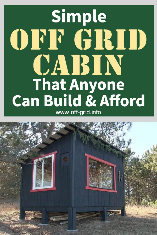Simple Off Grid Cabin That Anyone Can Build & Afford