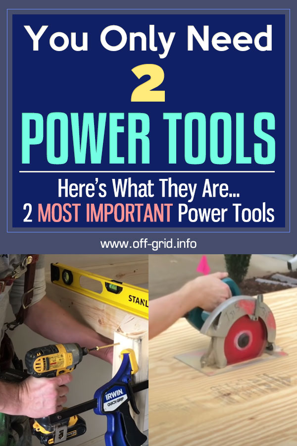 You Only NEED 2 POWER TOOLS (Here's What They Are...2 MOST IMPORTANT Power Tools)